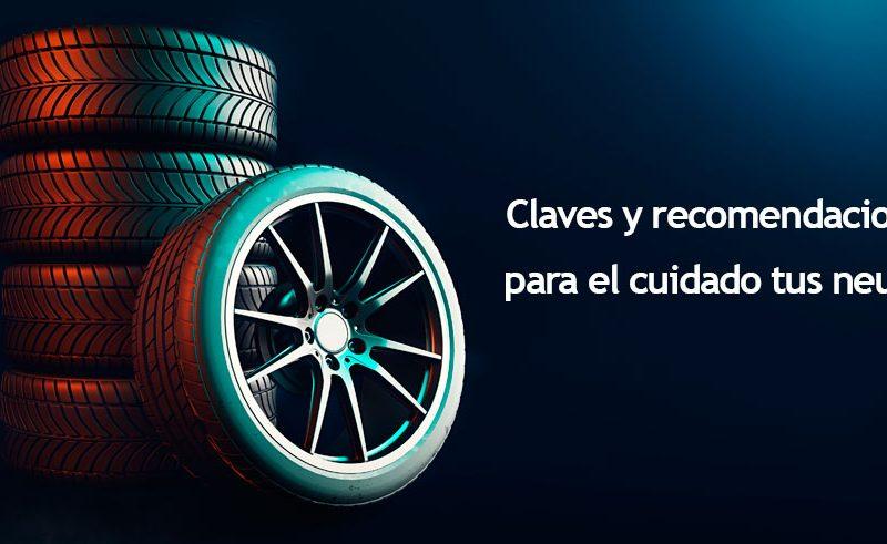 Claves y recomendaciones para el cuidado tus neumáticos